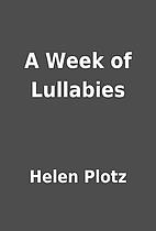 A Week of Lullabies by Helen Plotz