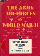 The Army Air Forces in World War II, Volume…