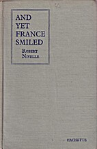 And yet France smiled by Robert Nivelle