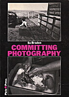 Committing Photography by Su Braden