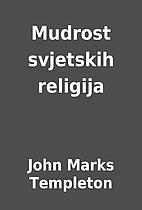 Mudrost svjetskih religija by John Marks…