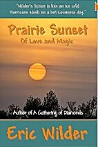 Prairie Sunset - of Love and Magic by Eric…