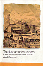 Lanarkshire Miners: A Social History of…