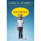 Okay for Now by Gary D. Schmidt