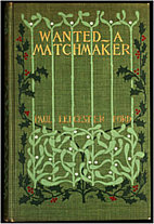 Wanted - A Matchmaker by Paul Leicester Ford