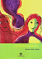 La mujer cambiada by Teresa Ruiz Rosas