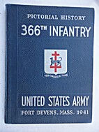 Pictorial History, 366th Infantry, 1941.