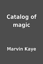 Catalog of magic by Marvin Kaye