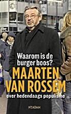 Waarom is de burger boos? : Maarten van…