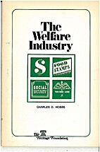 The Welfare Industry by Charles D Hobbs