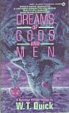 Dreams of Gods and Men by W. T. Quick