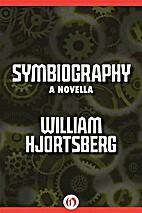 Symbiography by William Hjortsberg