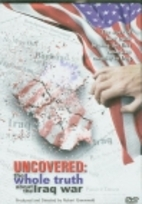 Uncovered - The War on Iraq by Robert…