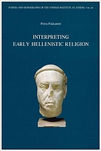 Interpreting early hellenistic religion: A…