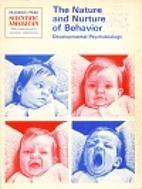 The nature and nurture of behavior,…
