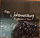 Enjoy Johannesburg the Golden heart of…