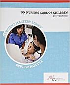 RN Nursing Care of Children Review Module…