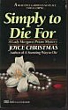 Simply to Die For by Joyce Christmas