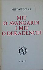 Mit o avangardi i mit o dekadenciji by…