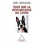 Tout sur la psychologie du chien by Joël…