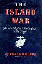 The Island War: The United States Marine…