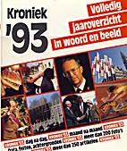 Kroniek van de 20ste eeuw '93 by Harry van…