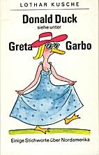 Donald Duck siehe unter Greta Garbo : einige…