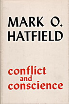 Conflict and Conscience by Mark O. Hatfield