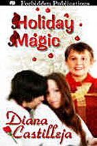 Holiday Magic by Diana Castilleja