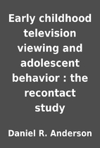 Early childhood television viewing and…
