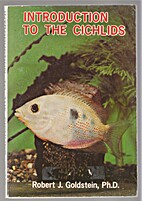 Introduction to the Cichlids by Robert J.…