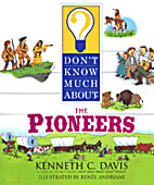 Don't Know Much About the Pioneers by…