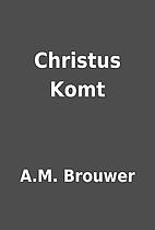 Christus Komt by A.M. Brouwer