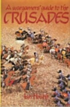 A Wargamers' [sic] Guide to the Crusades by…