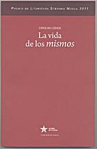 La vida de los mismos by Carolina Lozada