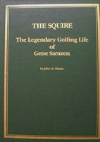 The squire: The legendary golfing life of…