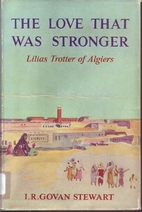 The love that was stronger: Lilias Trotter…