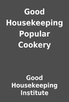 Good Housekeeping Popular Cookery by Good…