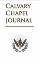 Calvary Chapel Journal, Vol 1, Num 1
