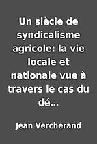 Un siècle de syndicalisme agricole:…