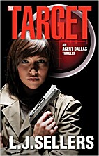 The Target: (An Agent Dallas Thriller) by L.…