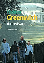 Hidden Greenwich: The Travel Guide by Phil…