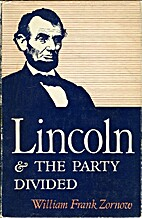 Lincoln & the party divided by William Frank…