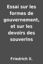 Essai sur les formes de gouvernement, et sur…