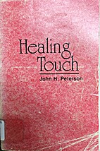 Healing touch by John A. Peterson