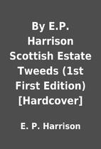 By E.P. Harrison Scottish Estate Tweeds (1st…