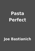 Pasta Perfect by Joe Bastianich