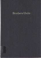 Brothers Unite: An Account of the Uniting of…