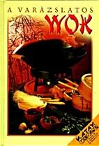 La cuisine au wok by Marlies Sauerborn