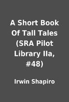 A Short Book Of Tall Tales (SRA Pilot…
